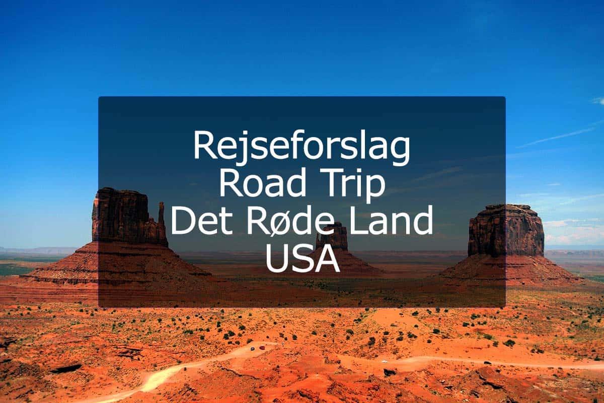Rejseforslag Road Trip – Det Røde Land, USA