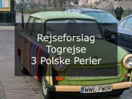 Rejseforslag Togrejse – 3 Polske Perler