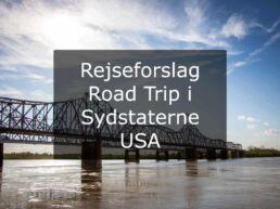 Rejseforslag Road Trip i Sydstaterne - USA