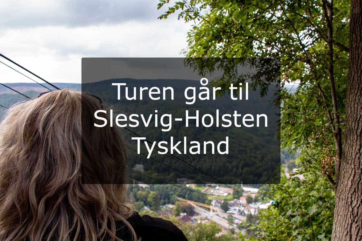 Turen går til Slesvig-Holsten - Tyskland